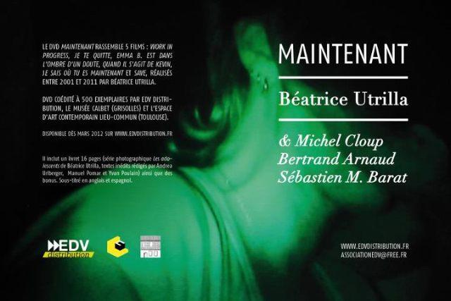 coffret DVD «Maintenant» : 5 films de Béatrice Utrilla (2001 > 2011 )